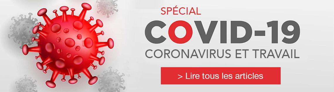 Spécial Covid-19 coronavirus et travail.